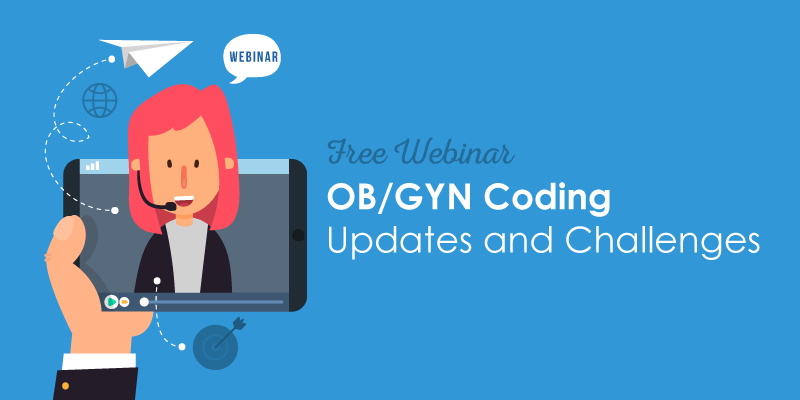 OBGYN Coding Updates And Challenges for 2019 webinar